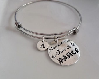 Never miss a chance to Dance, Dance Bangle, Dance bracelet, Dancer gift, Gift for dancer, Dancer jewelry, Best friend gift