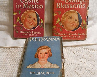 3 POLLYANNA BOOKS by Eleanor Porter Glad Orange Mexico Girl Stories, Classic Optimism Positive Vermont Orphan Sunny Personality 1940 Hcdj