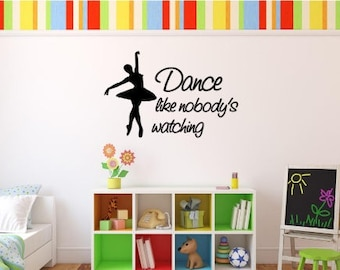 Dance Like Nobody's Watching Wall Decal, Choose From Many Colours and Sizes