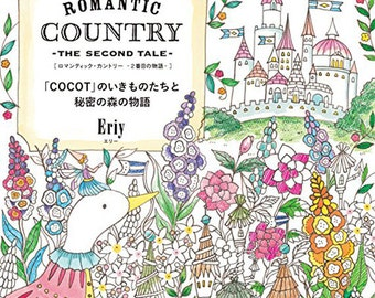 Romantic Country The Second Tale Coloring Book for adult Japanese Colouring Book(「COCOT」のいきものたちと秘密の森の物語)
