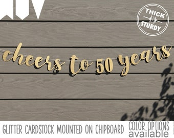 Cheers to 50 Years, 50th birthday banner, Happy Birthday banner, Gold Glitter party decorations, custom birthday banner, cursive banner