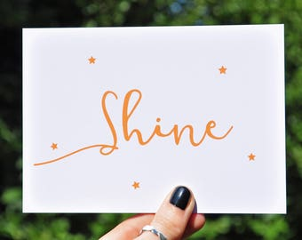 Shine Typography Postcard Print | Inspirational Print A6 A5 A4 | Typography Greetings Card | Orange Star Print Card | Positive Wall Print