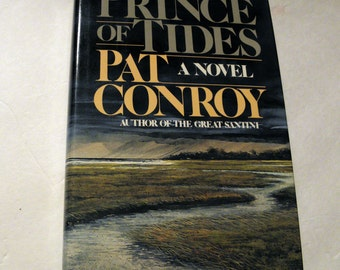The PRINCE of TIDES Pat Conroy 1986 HCDJ 1st/1st Hardcover 1st edition 1st printing