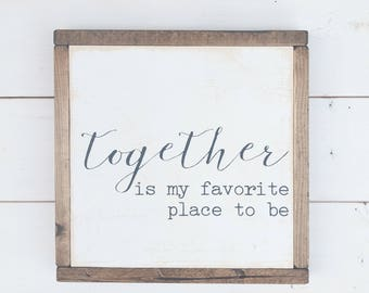 Together Is My Favorite Place To Be, Rustic Wood Sign, Home Decor