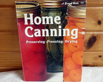1975 Home Canning Cook Book, Sunset Vintage Cookbook, Preserving, Freezing, Drying