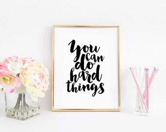 Nursery Girls You Can Do Hard Things Inspirational Wall Art Positive Vibes Positive Inspiration Positive Quotes Motivational Wall Decor