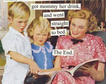 """Magnet, """"... and then the children cleaned their rooms, got mommy her drink, and went straight to bed.  The End."""""""