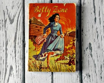 Betty Zane - Vintage Zane Grey Paperback - Illustrated Vintage Book - Classic Western Book -  Abridged Version