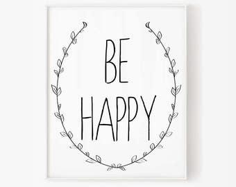 Be happy, Be happy Download, Digital Download, Typographic Print, digital art, Instant Download, Printable Art, be happy poster