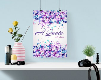 Custom Quote Poster - Watercolor Paint Splatter Background - Cute Artsy Colorful - Digital Download