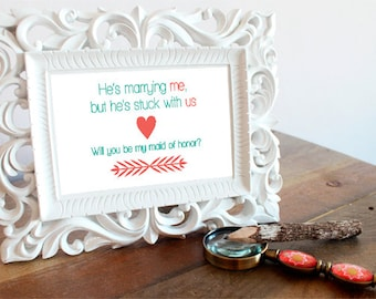 4 x 6 Postcard Style Frame Insert | He's Marrying Me But He's Stuck With Us - Ask Bridesmaid, Will You Be My - Bridal Cards - Picture Frame
