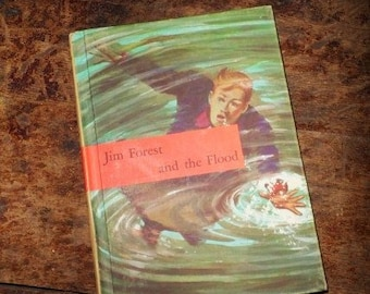 Jim Forest and the Flood-1959 Hard Cover Book- by John & Nancy Rambeau-5th in the Jim Forest Series-Young Reader-Orphaned Treasure-013017F