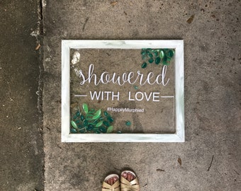 Showered with Love sign