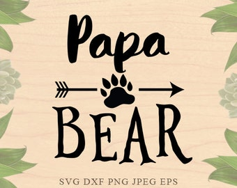 Papa Bear SVG Dad Svg Daddy svg Father Day SVG Mama Bear svg Cut File Eps DXF Files for Silhouette Studio Cricut Downloads Cricut files