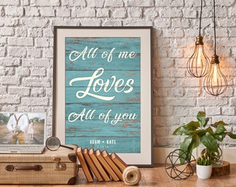 """Personalized """"All Of Me Loves All Of You"""" Meaningful Home Decor Print"""