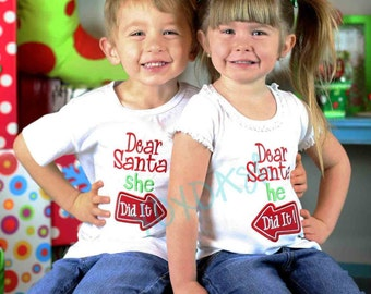 Dear Santa He She Did It--Sibling Christmas shirts-Christmas Winter-- Appliqued Embroidered Shirt or bodysuit