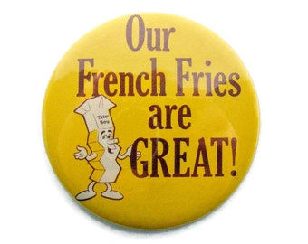French Fry pin back button Our French Fries are Great with Tater Boy