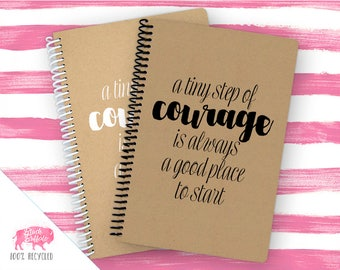 Spiral Notebook | Spiral Journal Planner | Journal | 100% Recycled | Tiny Step of Courage | BB077