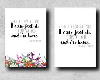Wenn ich Sie anschaue, kann ich es fühlen. Ich schaue dich und ich bin nach Hause - Suche nach Nemo Zitat - typographische Druck