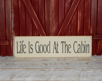 Life Is Good At The Cabin Sign Rustic Signs Log Cabin Decor Rustic Cabin Decor Wall Decor