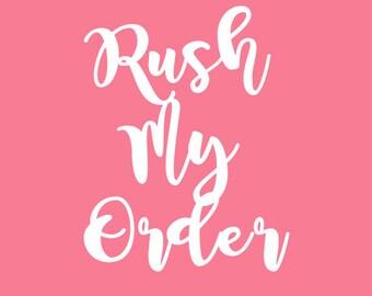 Rush My Order, Rush Order, Express Shipping, Fast Shipping