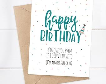 Funny Birthday Card / Boyfriend Birthday / Sister Birthday / Brother Birthday / Girlfriend Birthday