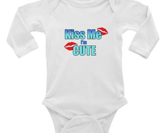 Kiss Me I'm Cute Infant Long Sleeve Bodysuit Baby Outfit Little Girl Baby Girl Baby Shower Gift Baby Gift Birthday Gift