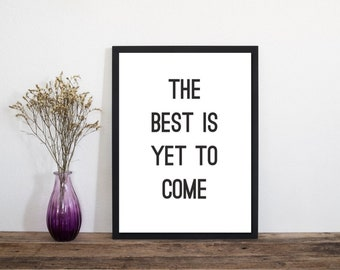 The Best Is To Come Print Quote, Modern Wall Art, Modern Art Print, Typography Print, Letterpress Print, Scandinavian Art, Minimalist Print
