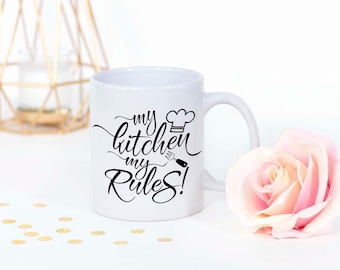 My Kitchen My rules Mug Funny coffee mug Kitchen mug Sayings coffee mugs Funny quotes mugs Birthday gift for her Kitchen decor Funny mugs