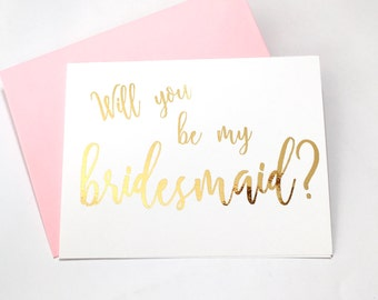 will you be my bridesmaid gold foil card - hand foiled bridal party card - matron of honor- maid of honor - wedding thank you card DM561