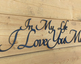 In My Life I Love You More, Phrase, quote, love
