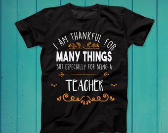 Thankful for many things teacher Thanksgiving gift t-shirt