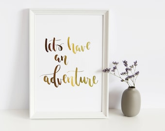 Gold Foil Hand Lettered A4 Print Let's Have an Adventure Typography Wall Art Modern Calligraphy Real Foil