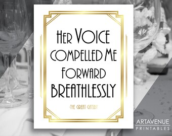 """Art Deco Printable Art Gatsby Wedding Sign - """"Her Voice Compelled Me Forward Breathlessly"""" White Gold and Black digital file - ADWGB1"""