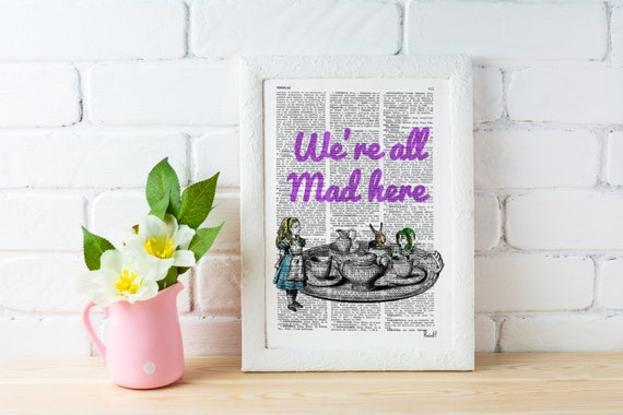 We re all mad here Alice in wonderland Quote Print Wall Decor, Nursery Poster print- house wall art  gift ALW043