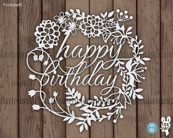 SVG / PDF Papercut Template | Happy Birthday | Commercial use |  Cut Your Own | handcutting | Paper Cut Out | for Cricut | Cut Your Own
