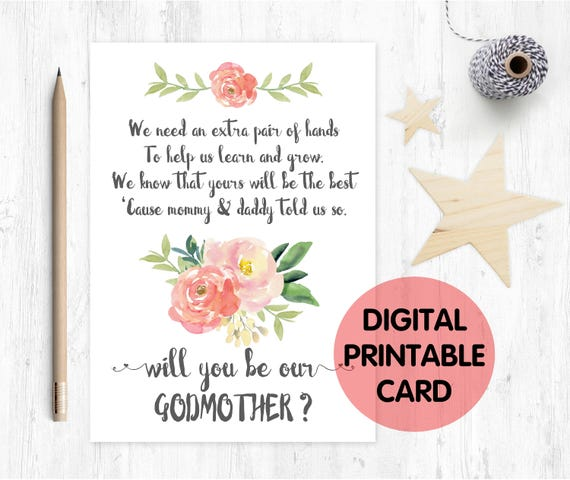 PRINTABLE will you be our godmother card, godmother card, printable godmother card, godmother poem, floral, we need an extra pair of hands