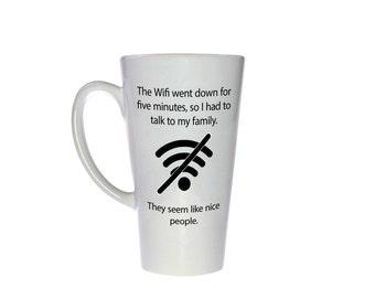 Funny Mug - Wifi quote - Unique Coffee or Tea Mug - 17 oz Tall Latte Style Mug