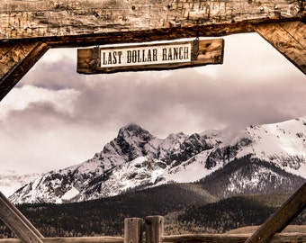 Mountain photo, Mt Sneffels print, western ranch photo, Last Dollar Ranch sign, rustic home decor, log cabin decor, ranch art