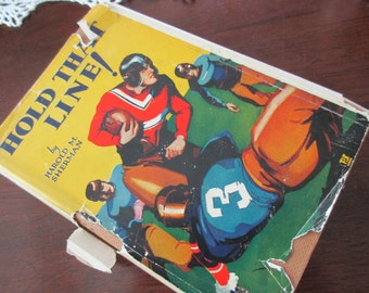 1930s hardcover book - Hold That Line! - Harold Sherman, football, novel