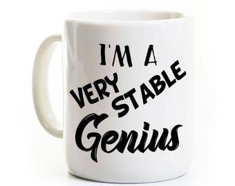 Very Stable Genius Coffee Mug - Trump Twitter Rant