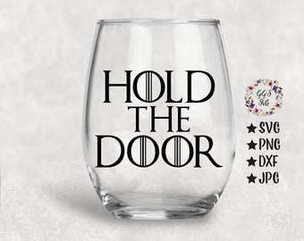 Game Of Thrones SVG, Game Of Thrones, GOTS SVG,  Hold The Door Svg, Hodor Svg, Wine Svg, Wine Glass Svg, Svg Files, Svg, Silhouette, Circuit