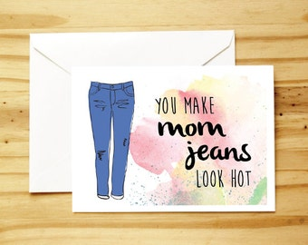 Mom Jeans - New Mom Card - Mother's Day - Cute - Funny - Unique Card