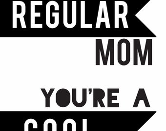 Cool Mom, Mother's Day Card