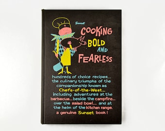 Vintage Cookbook Sunset Cooking Bold and Fearless 1961 Excellent Condition
