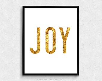 SALE -  Joy, Quotation, Happiness, Gold Foil, Faux Gold Foil, Faux Gold Print, Metallic Sparkle Gold Texture, Typography, Modernism