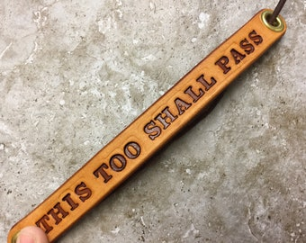 THIS Too Shall Pass - leather bracelet tooled hand cut Personal strength, encouragement bracelet