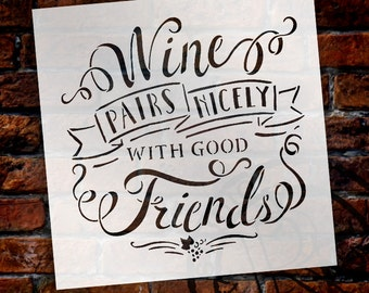 Wine Pairs Nicely With Friends Word Stencil - Select Size - STCL1461 - by StudioR12