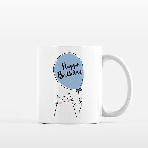 Happy Birthday Mug Cat Mug Happy Birthday Gift for Him Fun Birthday Gift for Friend for Men Boyfriend Brother Blue Balloon Cat Coffee Mug
