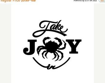 WEEKEND SALE Take Joy In Crab Decal